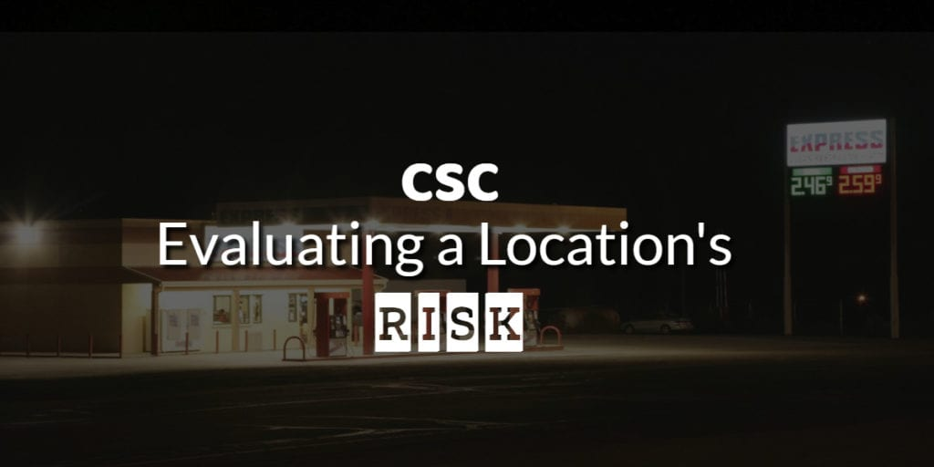 Evaluating a Location's Risk;  CSC Approach