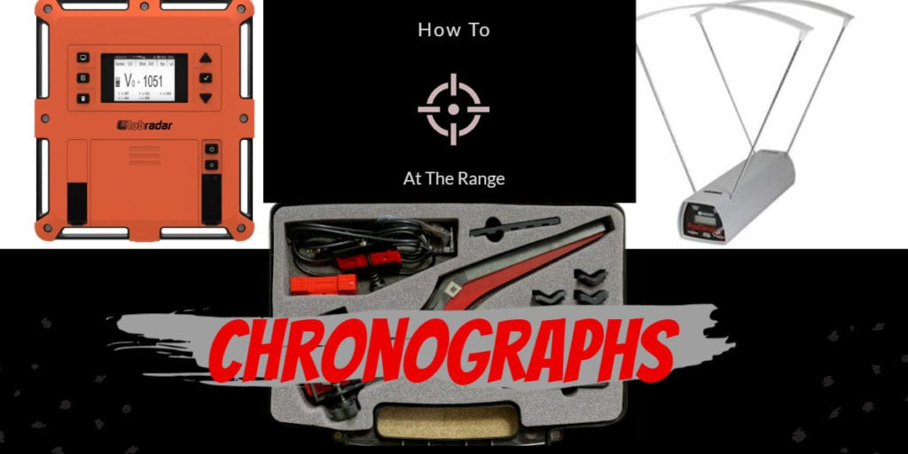 Using Chronographs on the Range