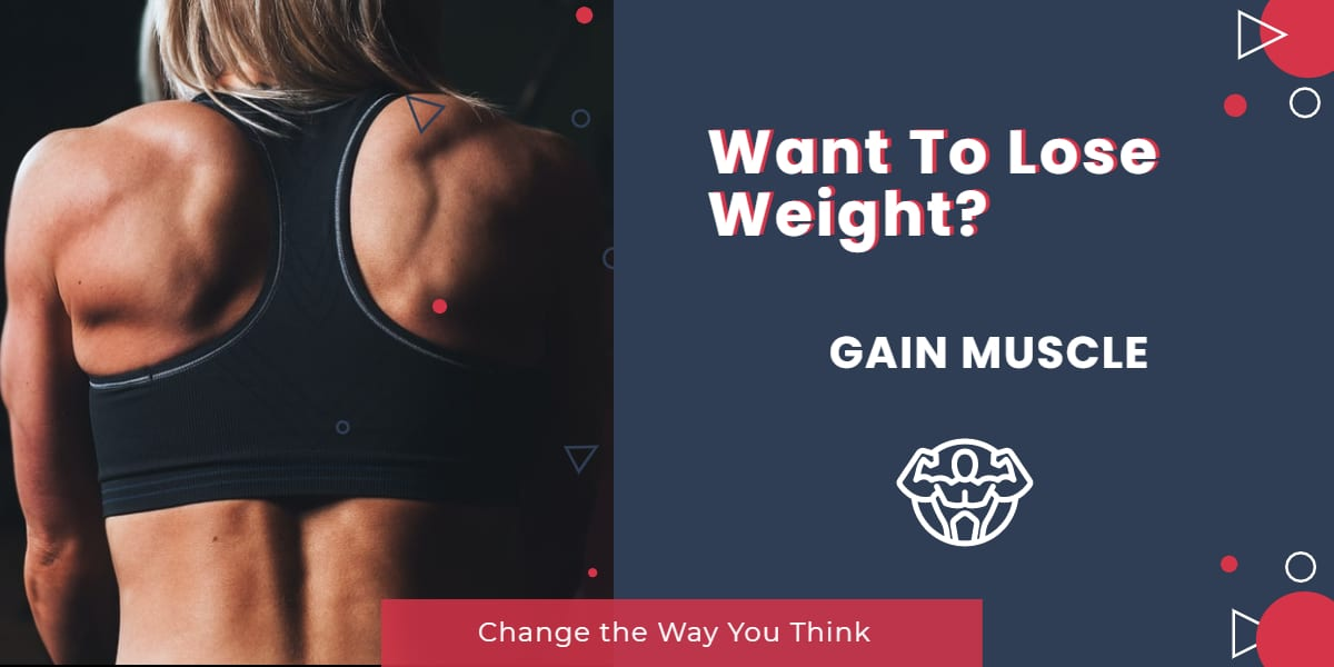 Want to Lose Weight? Then Gain Muscle! | Learn Why and How