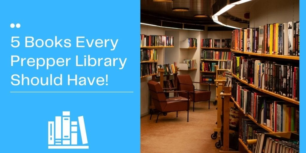 5 Books Every Prepper Library Should Have!